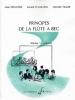 Keruzore Alain : PRINCIPES DE LA FLUTE A BEC VOLUME 1