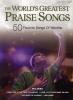 World'S Greatest Praise Songs 50 Favorite Songs Of Workship Pvg