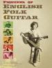 Pioneers Of English Folk Guitar