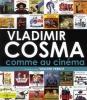 Vladimir Cosma Comme Au Cinema Livre 200 Pages