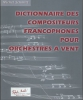 Schmitt Michel : Dictionnaire des compositeurs francophones