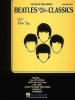 Beatles The : The Beatles Classics - Revised Edition