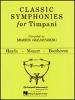 Goldenberg Morris : Classic Symphonies for Timpani