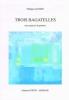 Sagnier Philippe : Trois Bagatelles pour quatuor de guitare