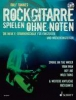 Toennes Rolf : Rockgitarre spielen ohne Noten
