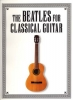 Beatles The : Beatles For Classical Guitar