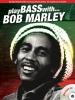Marley Bob : Play Bass With... Bob Marley
