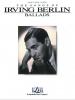 Berlin Irving : Irving Berlin Ballads (piano/vocal)