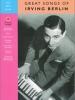 Berlin Irving : Irving Berlin, Great Songs of (big note)