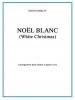 Berlin Irving : NOEL BLANC (WHITE CHRISTMAS)
