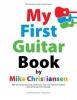 Christiansen Mike : My First Guitar Book
