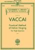 Vaccai Nicola : Practical Method of Italian Singing: For High Soprano