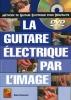 Desgranges Bruno : GTR ELECTRIQUE PAR IMAGE+DVD