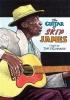 James Skip : The Guitar Of Skip James