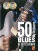 50 Rythmiques Blues À La Guitare