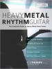 The Essential Guide to Heavy Metal Rhythm Guitar
