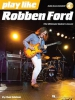 Ford Robert : Play Like: Robben Ford (Book/Online Audio)