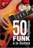 Barrier Benjamin : 50 Rythmiques Funk A La Guitare