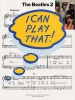 Beatles The : I Can Play That ! The Beatles 2 Piano