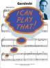 Gershwin George : Gershwin George I Can Play That! Gershwin