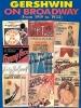 Gershwin George : GERSHWIN ON BROADWAY 17-33