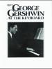 Gershwin George : Meet George Gershwin at the Keyboard