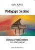 Morice Gaelle : Pédagogie du piano (Dictionnaire et Entretiens)/ Cours de Marc Kowalczyk