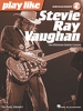 Vaughan Stevie Ray : Play like Stevie Ray Vaughan