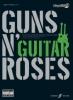 Guns N'Roses : Guns N' Roses Authentic Guitar Plylng/CD