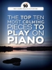 The Top Ten Most Calming Pieces To Play On Piano