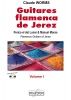 Worms Claude : Guitares flamencas de Jerez - Vol. 1 pour guitare flamenco