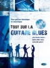Rime Christophe : Tout Sur la Guitare Blues