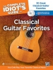 Kikta Thomas : The Complete Idiot's Guide to Classical Guitar Favorites