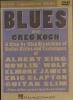 Koch Greg : Dvd Blues With Greg Koch Signature Licks