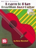 Marshall Dave : Learn to Play Brazilian Jazz Guitar