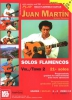 Martin Juan : Play Solo Flamenco Guitar with Juan Martin Vol. 2