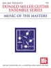 Miller Donald : Donald Miller Guitar Ensemble Series - Music of the Masters