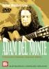 Monte Adam Del : Adam Del Monte: Progressive Flamenco Classical Artistry