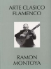 Montoya Jose Manuel : Montoya Ramon Arte Clasico Flamenco Guitar