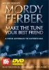 Mordy Ferber : Mordy Ferber/Make The Tune Your Best Friend
