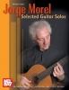 Morel Jorge : Selected Guitar Solos, Volume 1