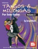 Morel Jorge : Tangos and Milongas for Solo Guitar, Volume 2