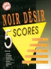 Noir Désir : 5 SCORES NOIR DESIR