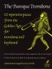 Wills Simon : Baroque Trombone, The (trombone and piano)