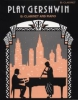 Gershwin George : Play Gershwin (clarinet and piano)