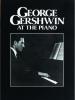 Gershwin George : George Gershwin at the Piano