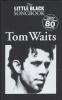 Waits Tom : Waits Tom Little Black Songbook