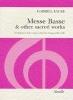 Fauré Gabriel : Faure Messe Basse & Other Sacred Works