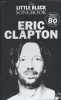 Clapton Eric : Little Black Songbook