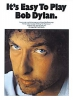 Dylan Bob : It's Easy To Play Bob Dylan